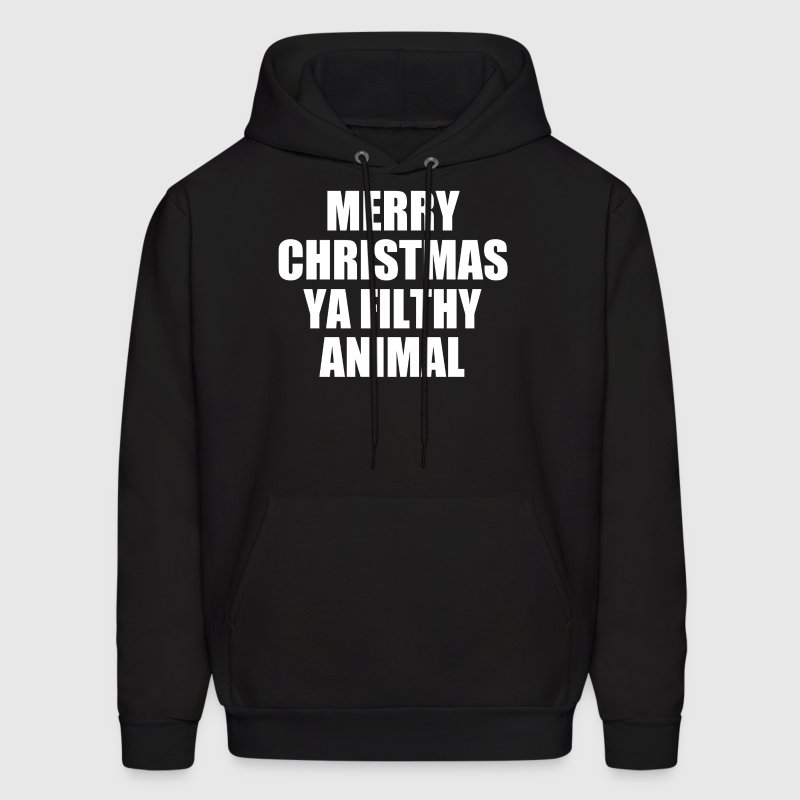 MERRY CHRISTMAS YA FILTHY ANIMAL - Men's Hoodie