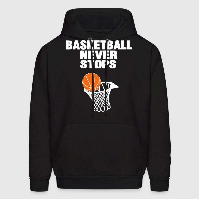 BASKETBALL NEVER STOPS - Men's Hoodie
