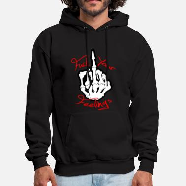 Fuck Your Feelings - Men's Hoodie