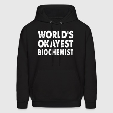 World's Okayest Biochemist Scientist - Men's Hoodie