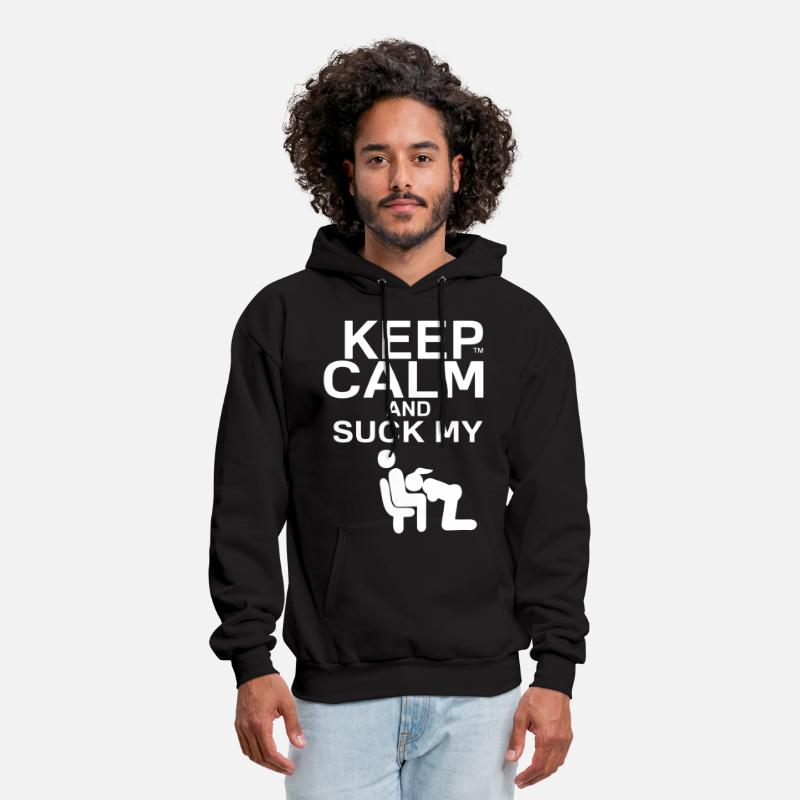 Penis Hoodies & Sweatshirts - KEEP CALM AND SUCK MY DICK  - Men's Hoodie black