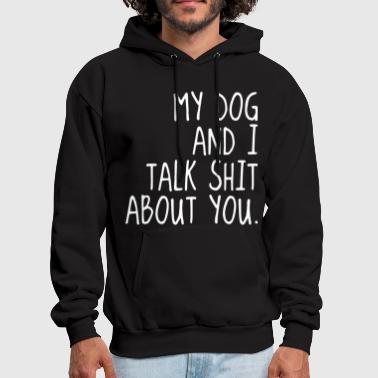 Dank my dog and I talk shit about u meme t shirts - Men's Hoodie