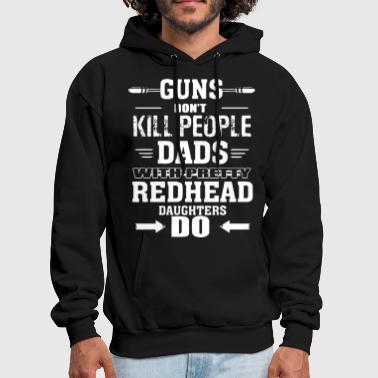 guns don t kill people dads with pretty redhead da - Men's Hoodie
