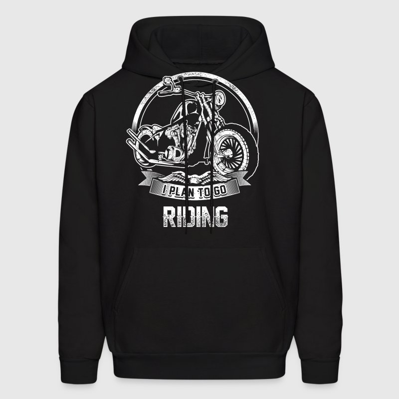 Riding - I plan to go riding motorcycle - Men's Hoodie