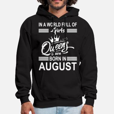 In a world full of girls queens are born in august - Men's Hoodie