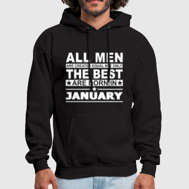 The Best Men Are Born In January - Men's Hoodie