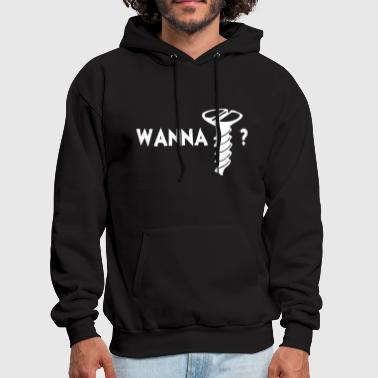 wanna screw - Men's Hoodie