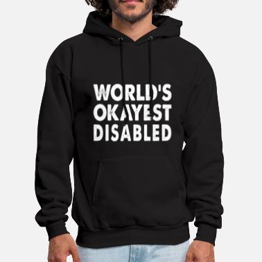 Disability World's Okayest Disabled - Men's Hoodie