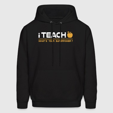 I Teach What's Your Superpower? - Men's Hoodie