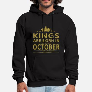 Kings KINGS ARE BORN IN OCTOBER OCTOBER KINGS QUOTE SH - Men's Hoodie