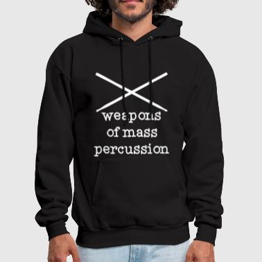 WEAPONS OF MASS PERCUSSION FUNNY DRUMMING DRUM tee - Men's Hoodie