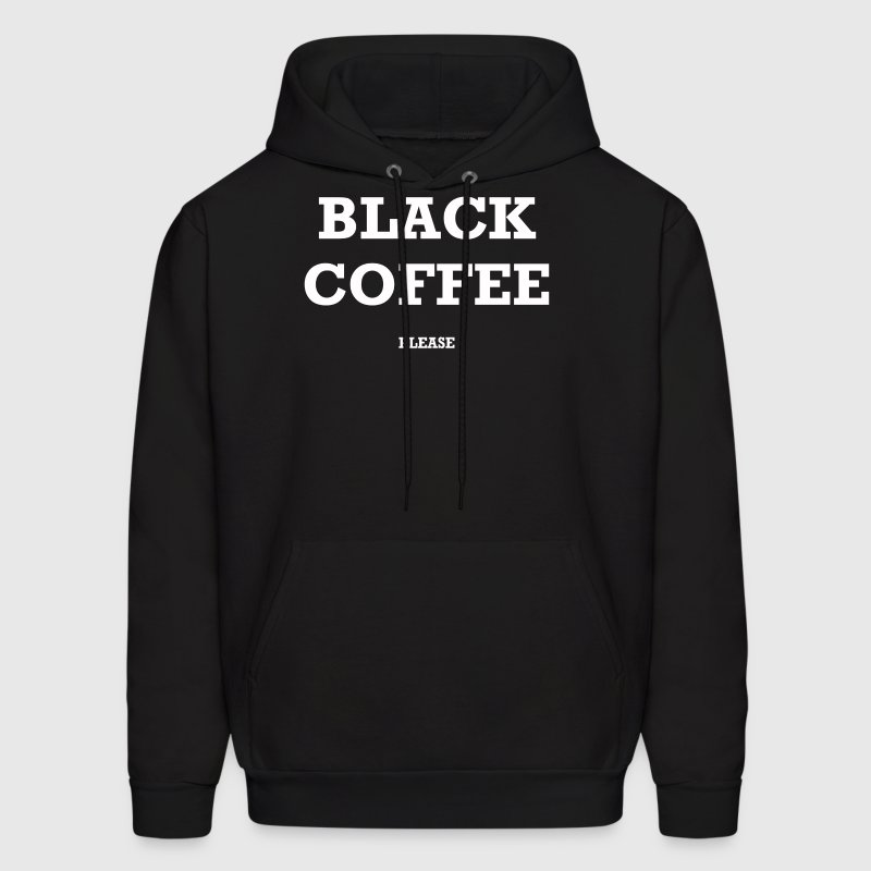 BLACK COFFEE PLEASE - Men's Hoodie