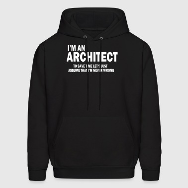 Am An Architect to save time - Men's Hoodie