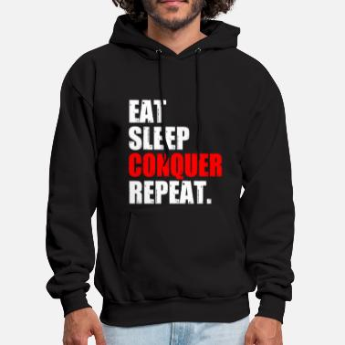 Eat EAT SLEEP CONQUER REPEAT - Men's Hoodie