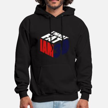 I Am I Am Not Fat I Am 3D - Men's Hoodie