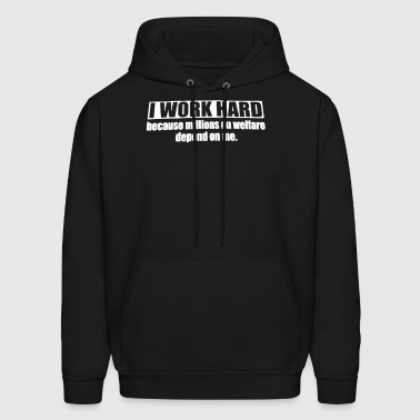 I Work Hard Because - Men's Hoodie
