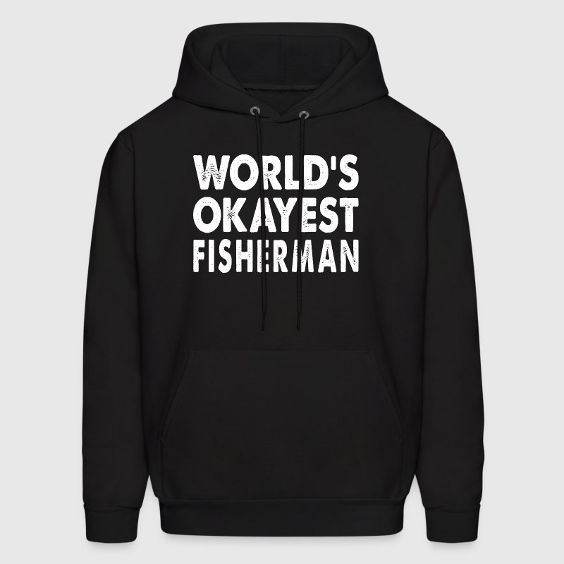 World's Okayest Fisherman Fisher Fishing - Men's Hoodie