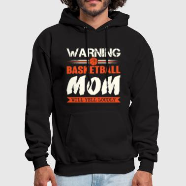 Warning Basketball Mom Will Yell Loudly T Shirt - Men's Hoodie