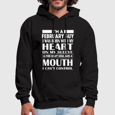 I'm a February guy I was born with my heart - Men's Hoodie