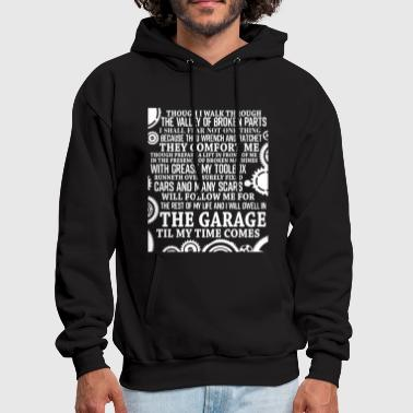 I Will Dwell In The Garage T Shirt - Men's Hoodie