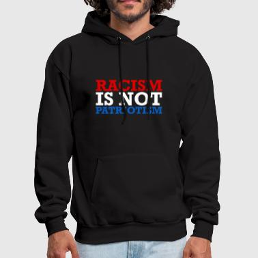 Racism Is Not Patriotism - Men's Hoodie