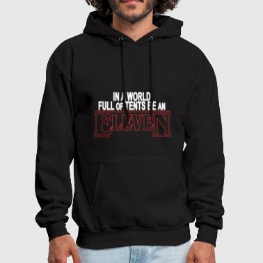 IN A WORLD FULL OF TENS BE AN ELEVEN - Men's Hoodie