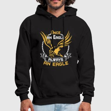 Always Once an eagle always an eagle - Men's Hoodie