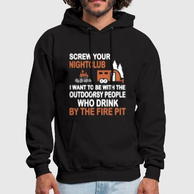 Screw your nightclub i want to be with the outdoor - Men's Hoodie