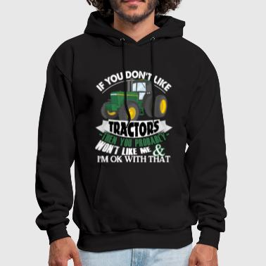 If You Don't Like Tractors T Shirt - Men's Hoodie