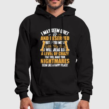 i may seem quiet and reserved but if you mess with - Men's Hoodie