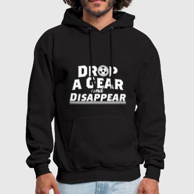 Gear Drop A Gear and Disapear Racing Car Hot Rod Muscle - Men's Hoodie