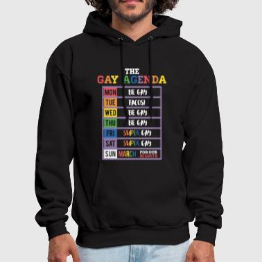 The gay agenda mon be gay tue tacos wed be gay thu - Men's Hoodie