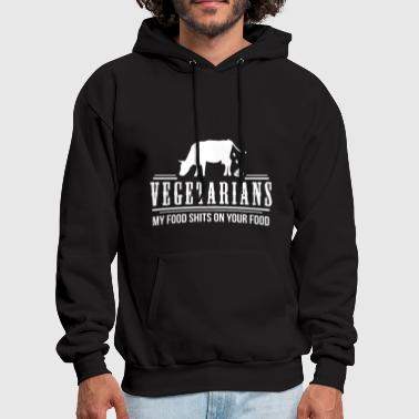 Vegetarians my food shits on your food - Men's Hoodie