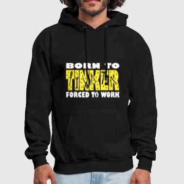 Born To Tinker Forced To Work Mechanic - Men's Hoodie