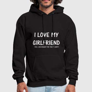 i love my girlfriend yes she bought me this - Men's Hoodie