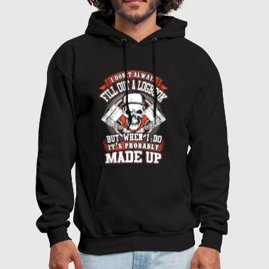 I don't always fill out a logbook but when i do it - Men's Hoodie