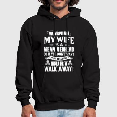 warning my wife is a mean redhead so if you dont w - Men's Hoodie