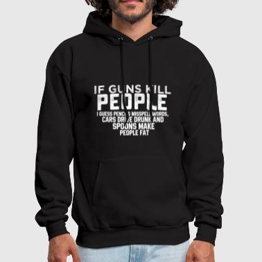 If guns Kill people - Men's Hoodie