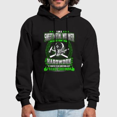 I Am A Sheet Metal Worker - Men's Hoodie