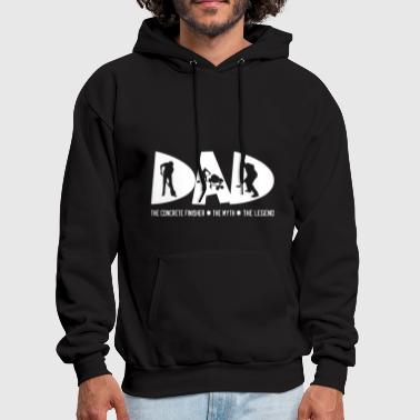 dad the concrete finisher the myth the legend dad - Men's Hoodie
