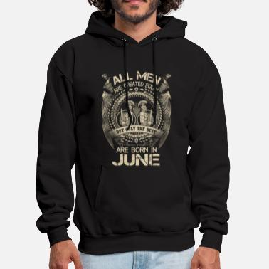 The best are born in June shirt - Men's Hoodie