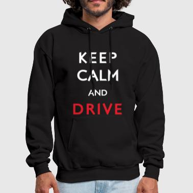 Keep Calm and Drive - Men's Hoodie