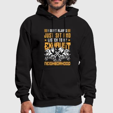Just sit and listen to my exhaust - racer gift - Men's Hoodie