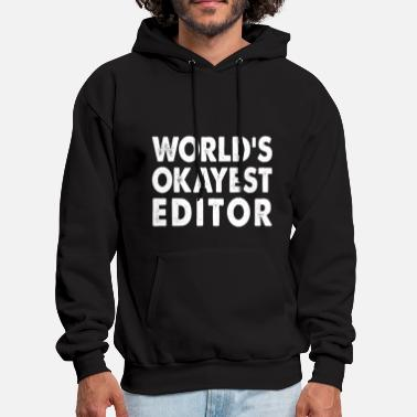 Editor World's Okayest Editor Photo Editor Video Editor  - Men's Hoodie