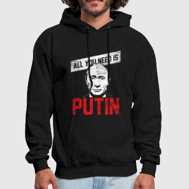 All you need is putin - from russia via love gift - Men's Hoodie