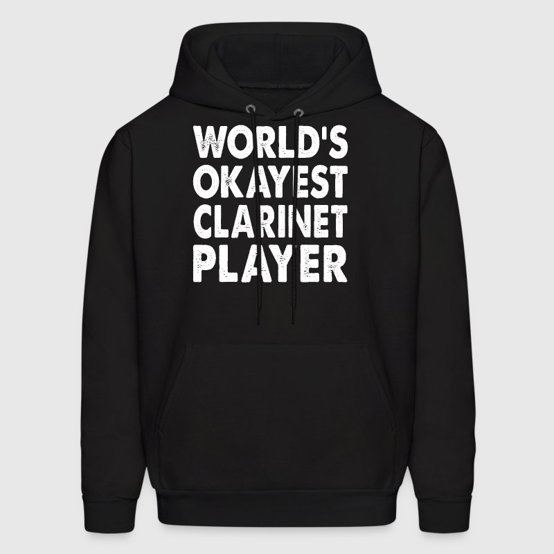 World's Okayest Clarinet Player Musician - Men's Hoodie
