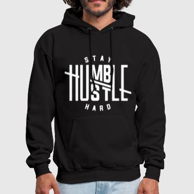 Stay Humble Hustle Hard - Men's Hoodie