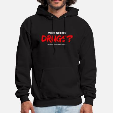 Cocaine YOU WANT DRUGS? - Men's Hoodie