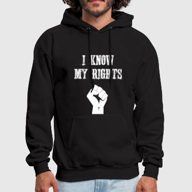 I Know My Rights Raised Fist - Men's Hoodie