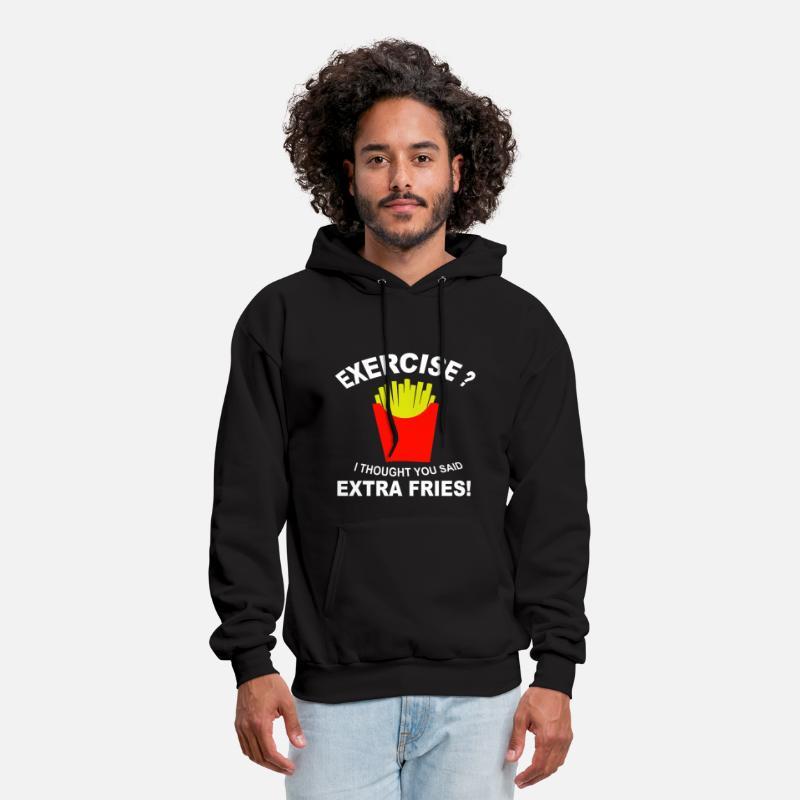 Funny Hoodies & Sweatshirts - Exercise I Thought You Said Extra Fries - Men's Hoodie black